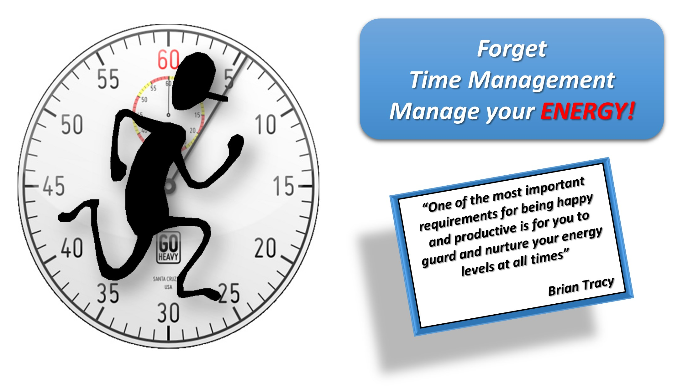 Forget Time Management – Manage your Energy