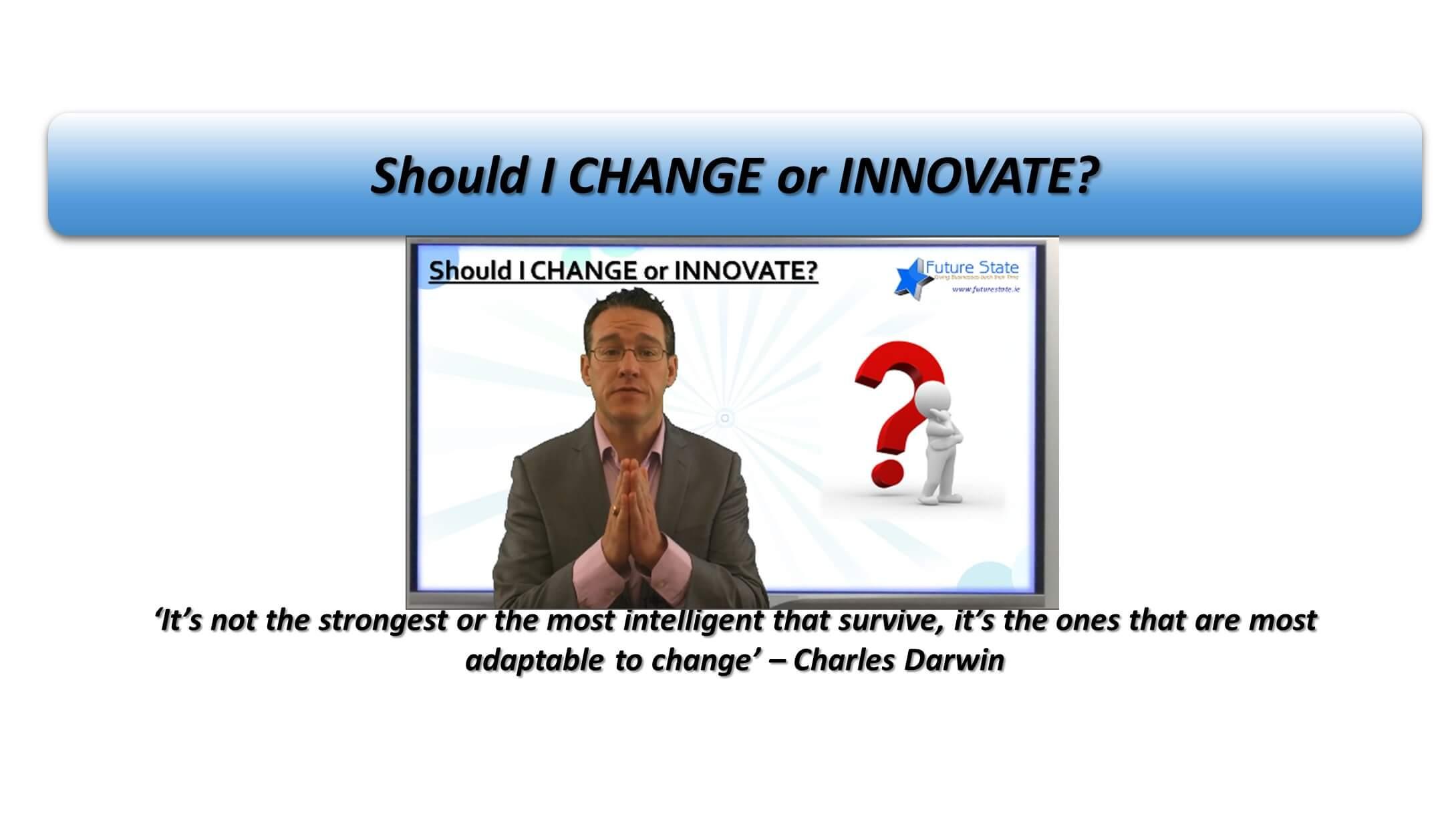 Change Management or Innovation??