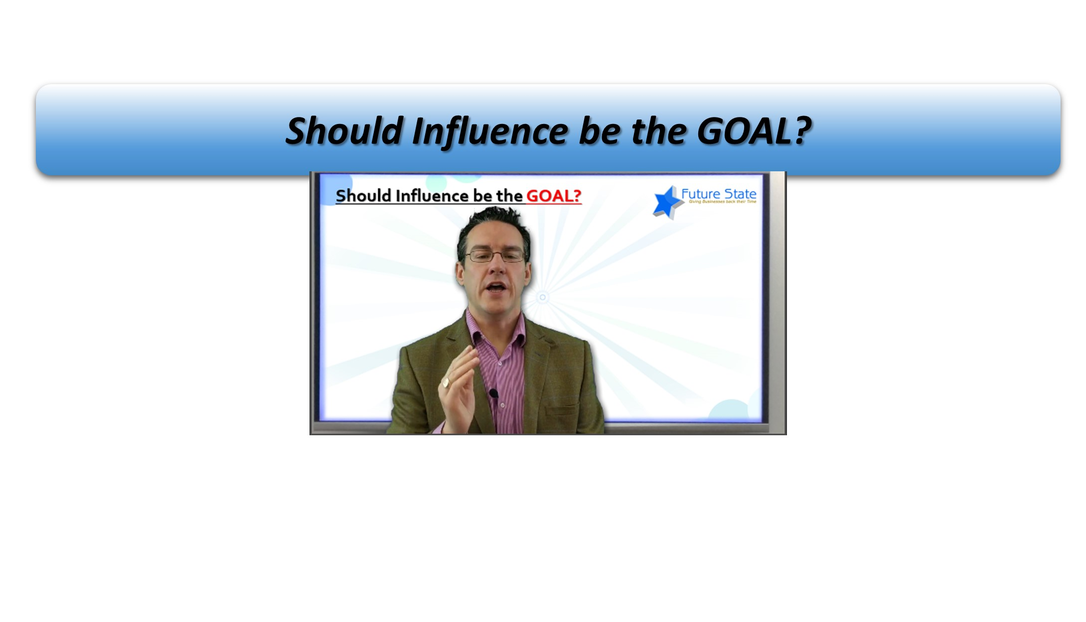 Influence in Business, should it be the Goal?