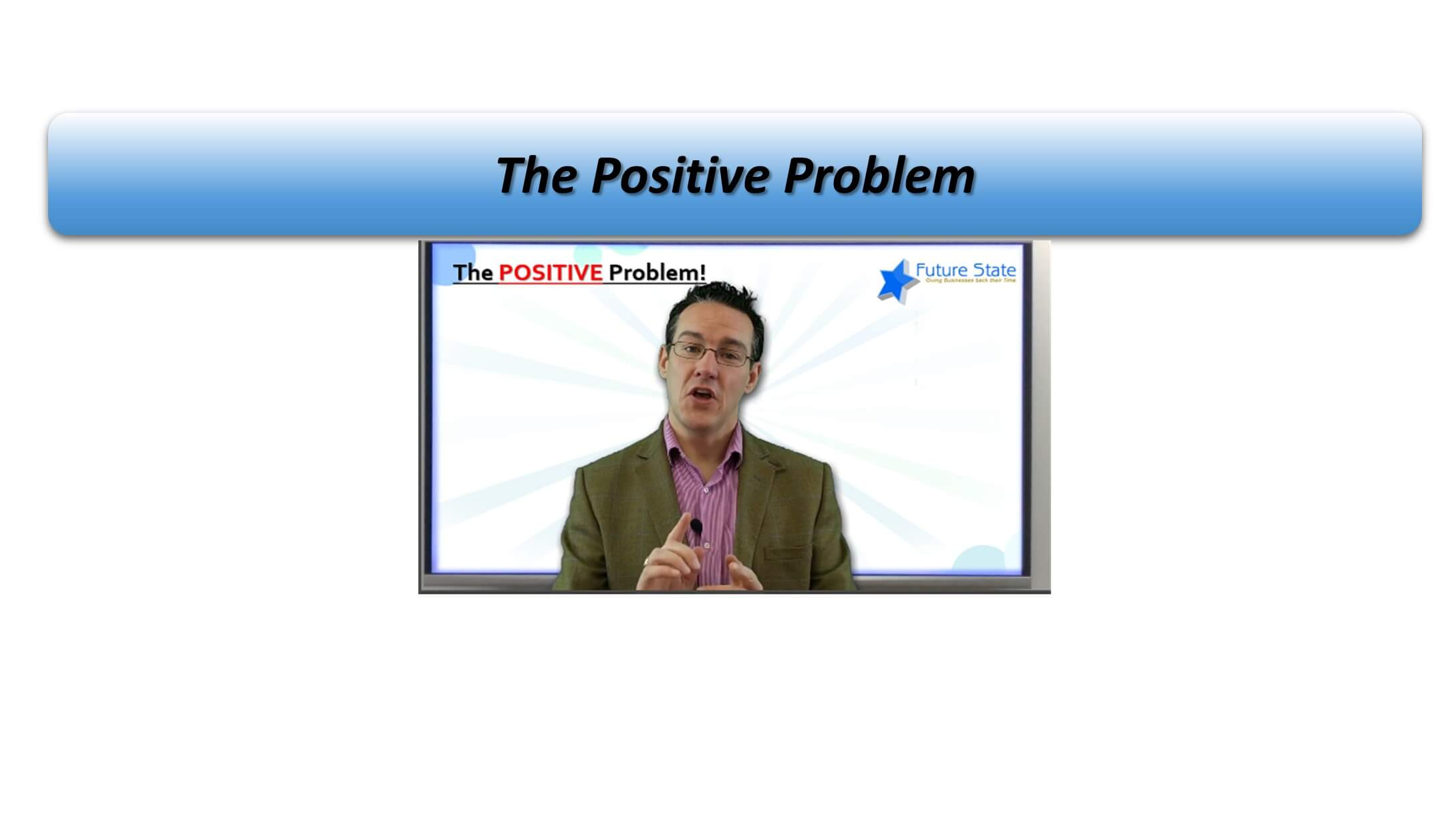 The Positive Problem