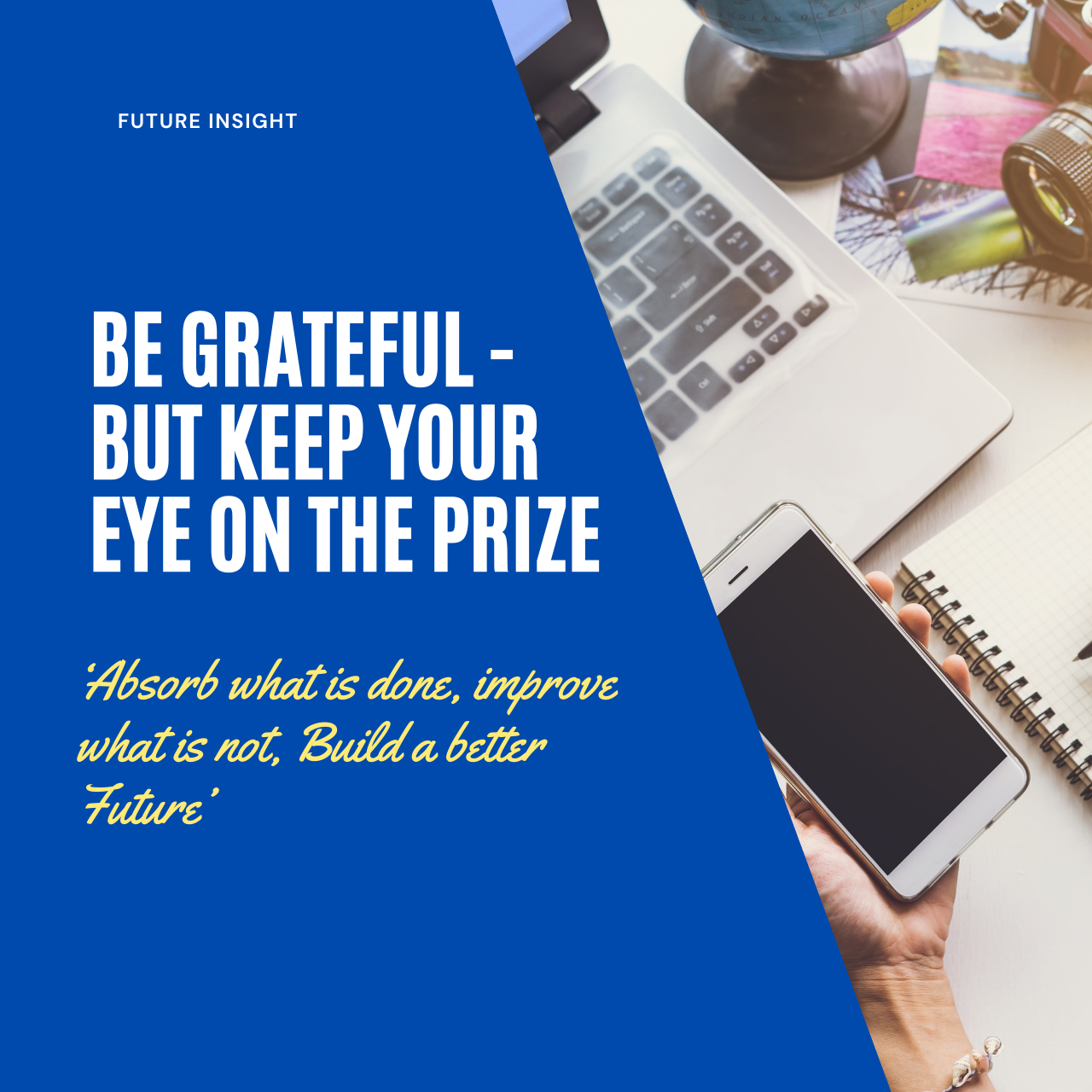 Be Grateful – But Keep Your Eye on the Prize